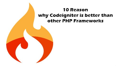 10-reason-why-codeigniter-is-better-than-other-php-frameworks