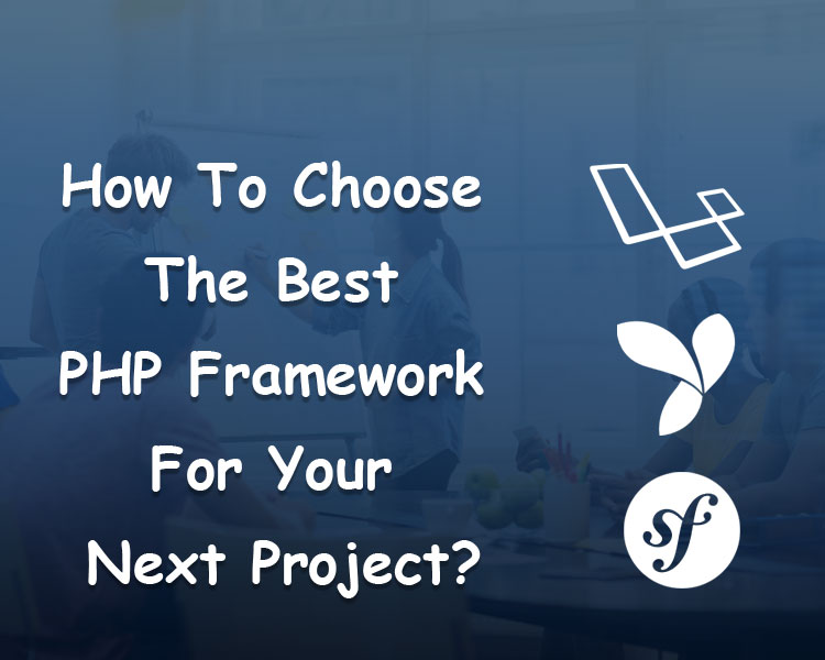 how-to-choose-the-best-php-framework
