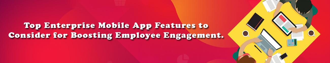 Top Enterprise Mobile App Features