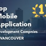 Choose Top Mobile App Developers in Vancouver