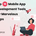 Top 10 Mobile App Development Tools For Marvelous Apps