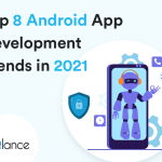 Top 8 Android App Development Trends in 2021